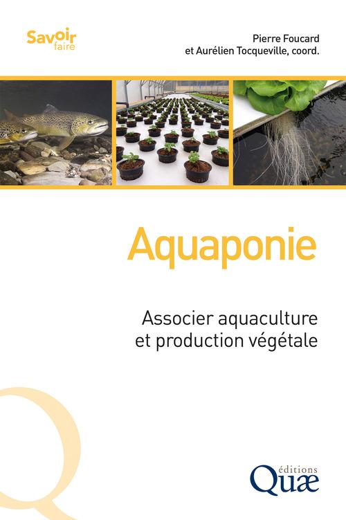 Aquaponie ; associer aquaculture et production végétale