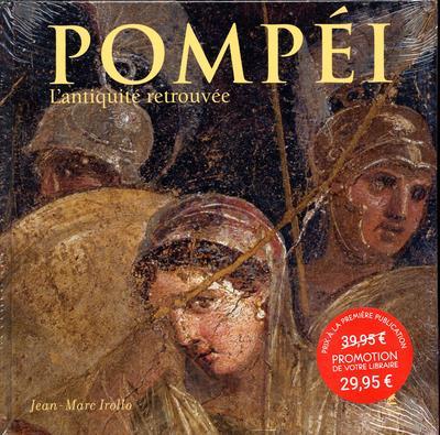 POMPEI - L'ANTIQUITE RETROUVEE