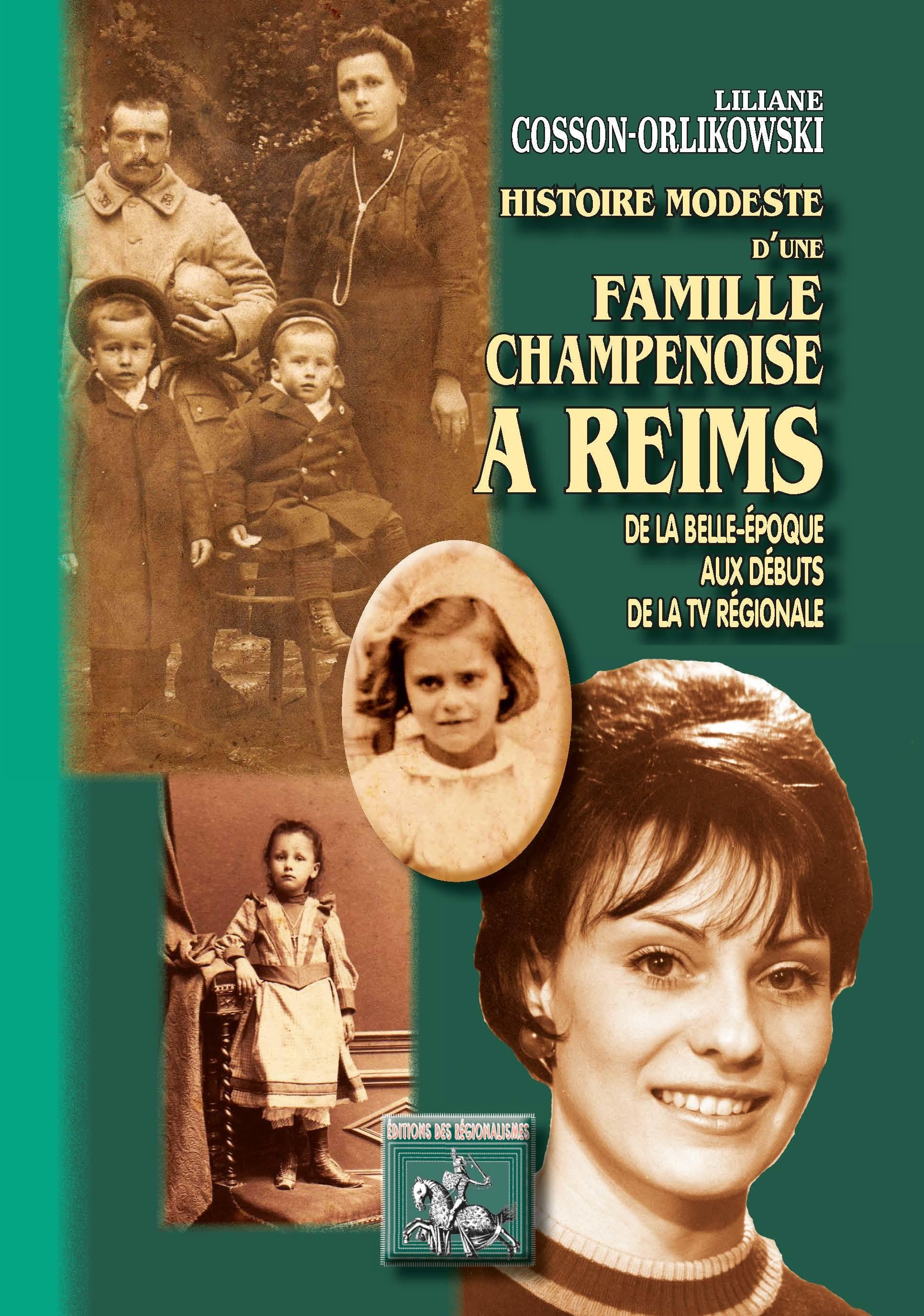 Histoire modeste d'une famille champenoise à Reims ; de la Belle-Epoque aux débuts de la tv régionale