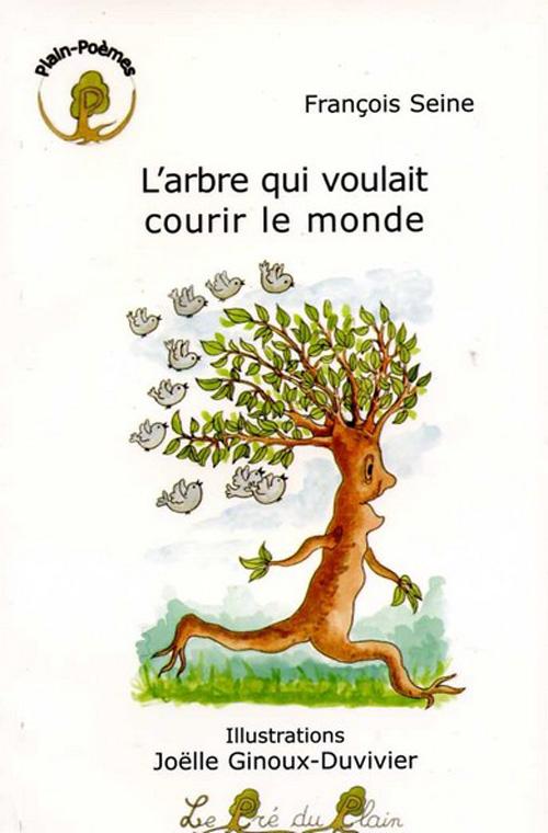 L'arbre qui voulait courir le monde