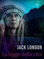 Vente Livre Numérique : La legge della vita  - Jack London