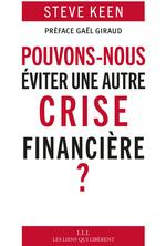 Vente Livre Numérique : Pouvons-nous éviter une autre crise financière ?  - Steve Keen