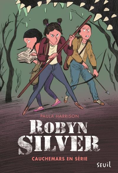 Robyn Silver T.2 ; cauchemars en série