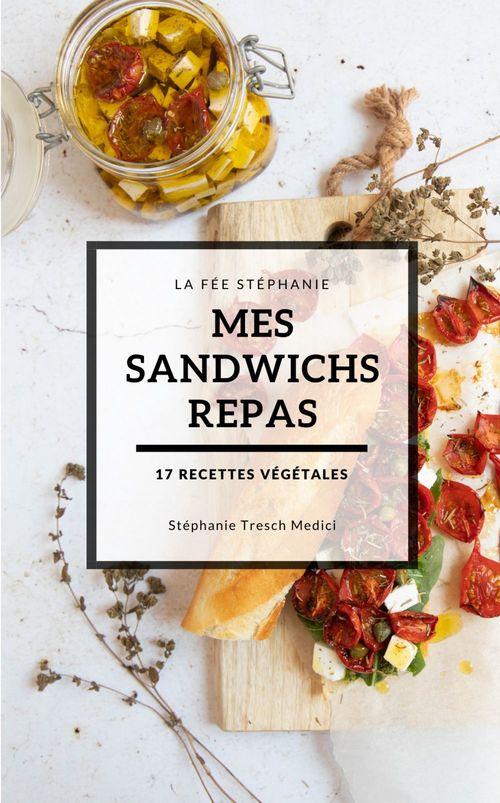 Vente EBooks : Mes sandwichs repas  - Stéphanie Tresch