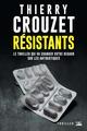 Résistants  - Thierry Crouzet