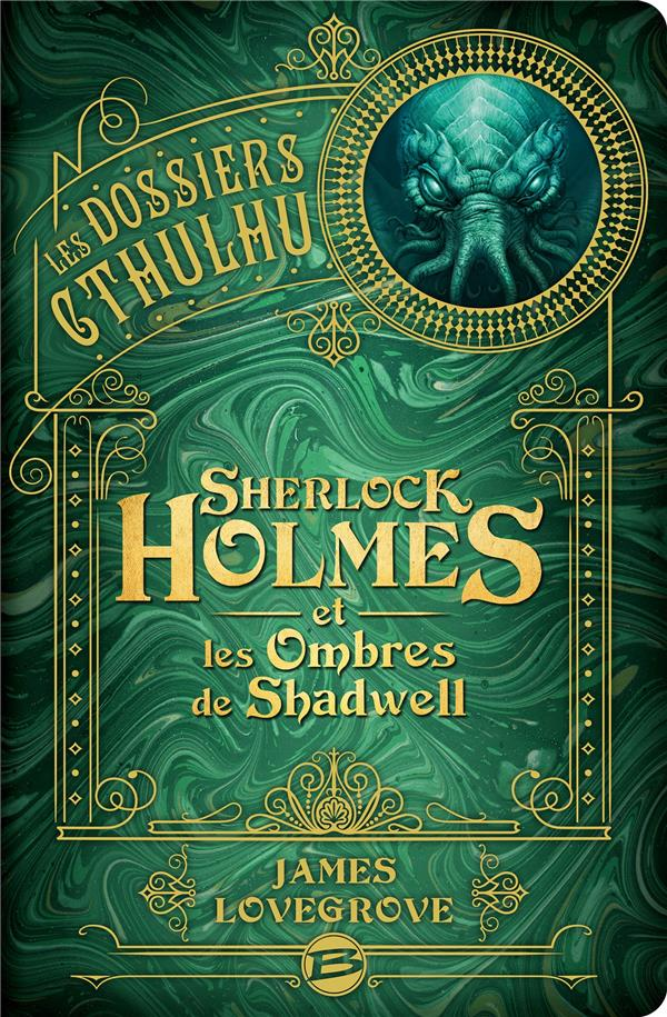 les dossiers Cthulhu t.1 ; Sherlock Holmes et les ombres de Shadwell