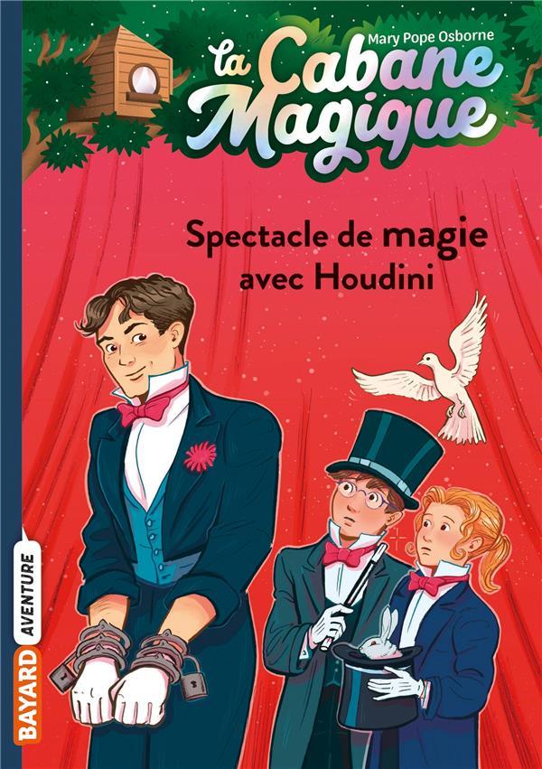 La cabane magique T.45 ; spectacle de magie avec Houdini