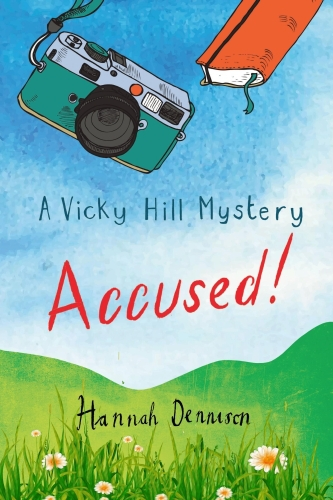 A Vicky Hill Mystery: Accused!