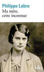 Vente EBooks : Ma mère, cette inconnue  - Philippe Labro