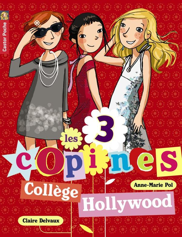 Les 3 copines T.9 ; collège Hollywood