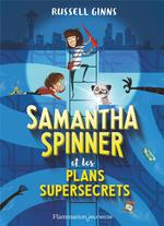 Samantha Spinner T.1 ; Samantha Spinner et les plans supersecrets