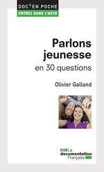 Vente Livre Numérique : Parlons jeunesse en 30 questions  - Olivier Galland