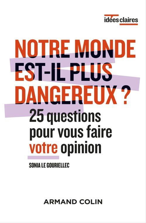 Notre monde est-il plus dangereux ? 25 questions pour vous faire votre opinion