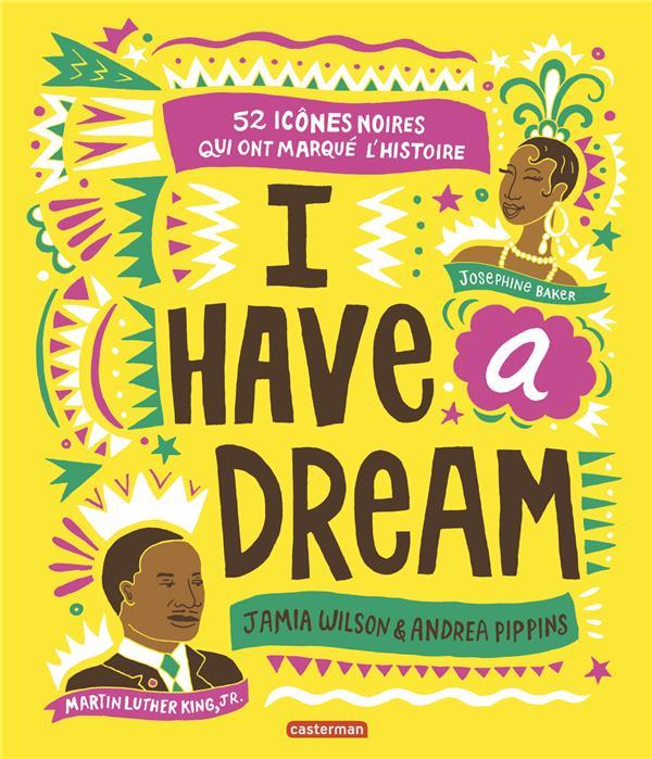 I have a dream ; 50 icônes noires qui ont marqué l'histoire