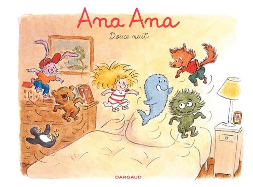 Ana Ana T.1 ; douce nuit