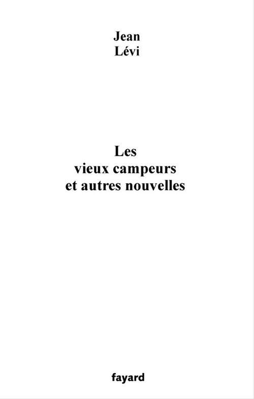 Les Vieux campeurs  - Jean Levi