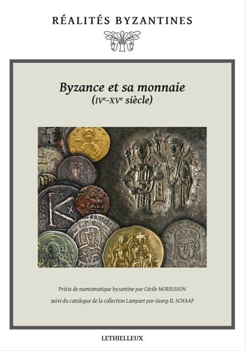 Byzance et sa monnaie (IVe-XVe siècles)