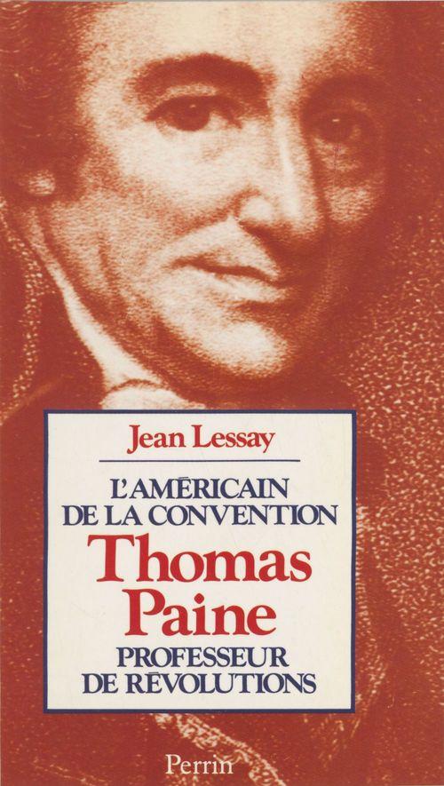 L'Américain de la Convention : Thomas Paine  - Lessay/J  - Jean Lessay