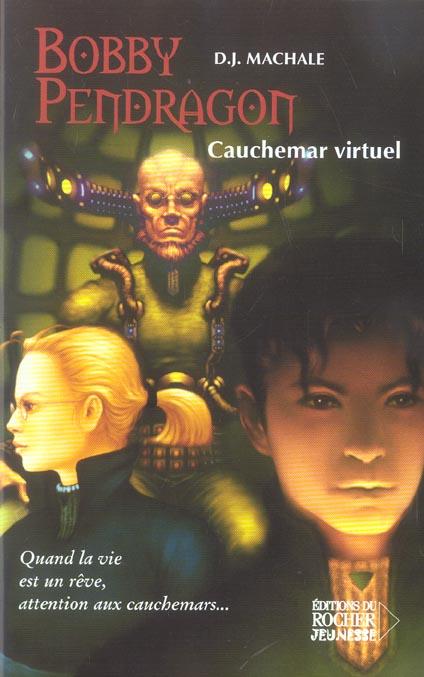 Bobby pendragon t.4 ; cauchemar virtuel