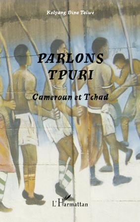 parlons tpuri ; Cameroun et Tchad