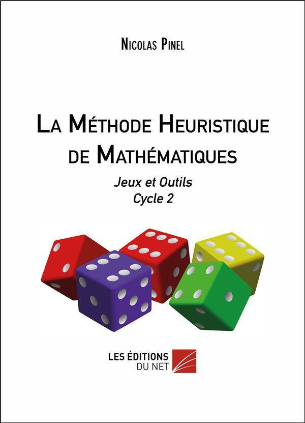 La méthode heuristique de mathématiques ; jeux et outils cycle 2