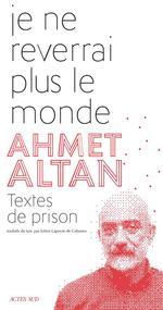 Couverture de Je Ne Reverrai Plus Le Monde - Textes De Prison
