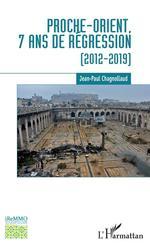 Vente EBooks : Proche-Orient, 7 ans de régression  - Jean-Paul Chagnollaud