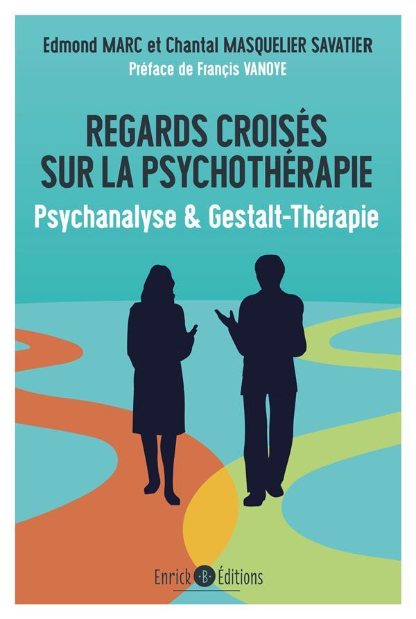 Regards croisés sur la psychothérapie ; psychanalyse & gestalt-thérapie