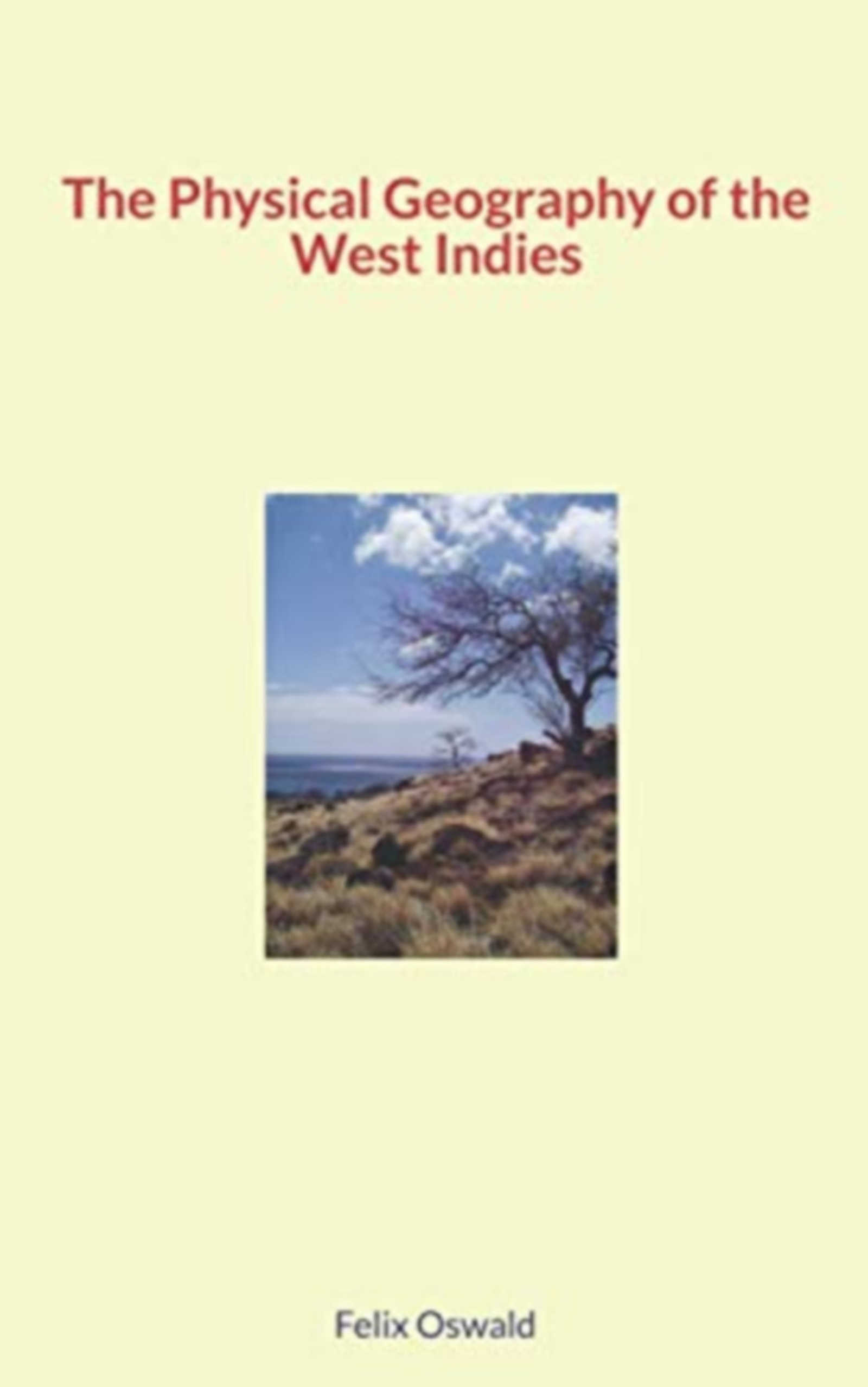 The Physical Geography of the West Indies