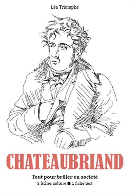 François-René de Chateaubriand - Tout pour briller en société