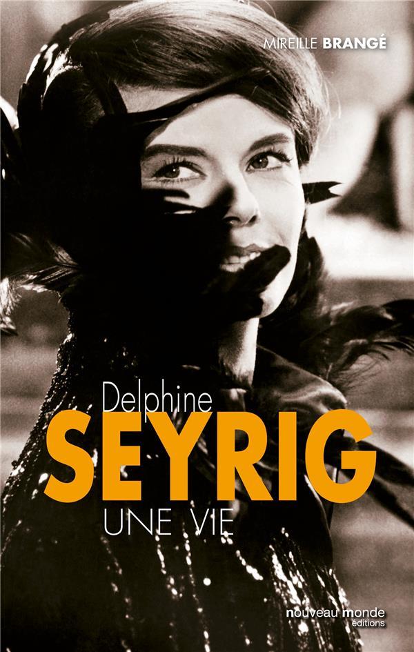 Delphine Seyrig ; une vie