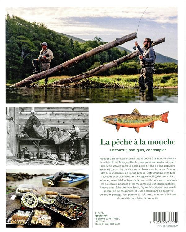 La pêche à la mouche ; découvrir, pratique, contempler