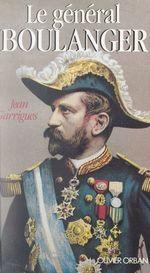 Vente Livre Numérique : Le général Boulanger  - Jean Garrigues