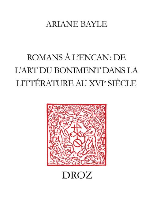 Romans à l'encan : de l'art du boniment dans la littérature au XVIe siècle