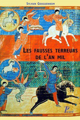 Les fausses terreurs de l'an mil ; attente de la fin des temps ou approfondissement de la foi