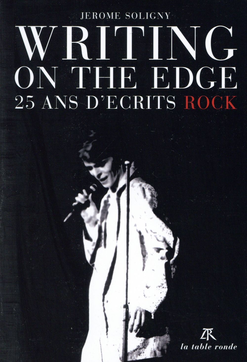 Writing on the edge ; quinze ans d'écrits rock