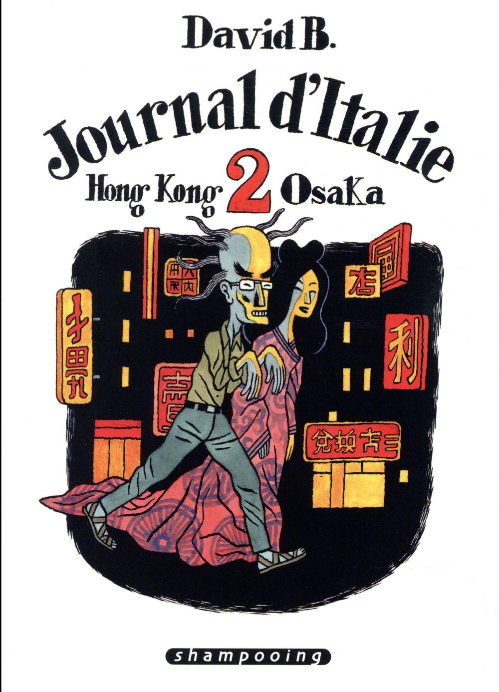 Journal d'Italie T.2 ; Hong-Kong - Osaka