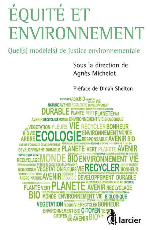 équité et environnement ; quel(s) modèle(s) de justice environnementale