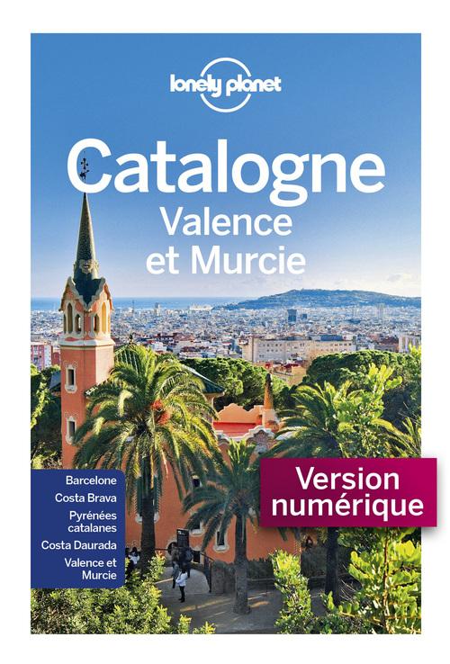 La Catalogne, Valence et Murcie (4e édition)