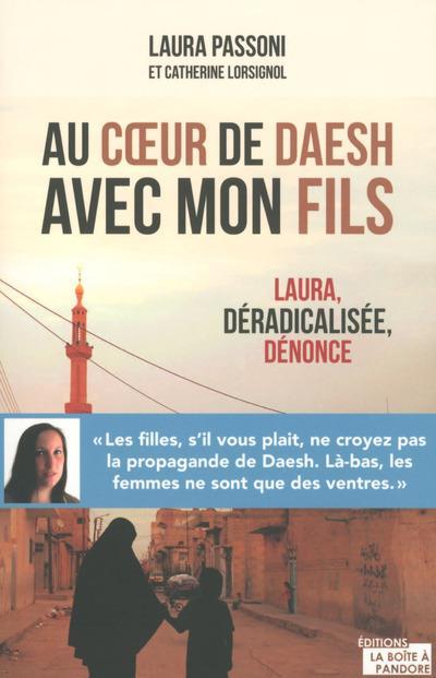 au coeur de Daesh avec mon fils ; Laura, déradicalisée, dénonce