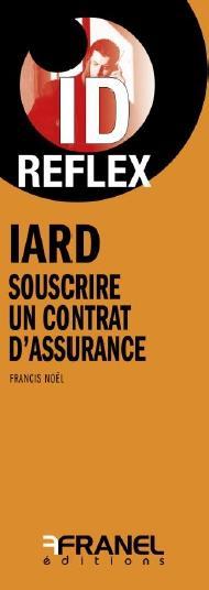 Id réflex ; IARD ; souscrire un contrat d'assurance