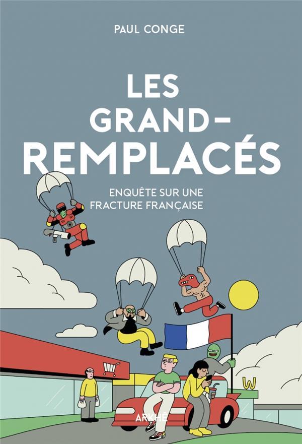 LES GRANDS-REMPLACES - ENQUETE SUR UNE FRACTURE FRANCAISE
