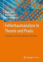 Fehlerbaumanalyse in Theorie und Praxis  - Frank Edler - Rene Hankammer - Michael Soden