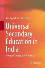 Universal Secondary Education in India  - Jandhyala B. G. Tilak