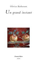Un grand instant  - Olivier Barbarant