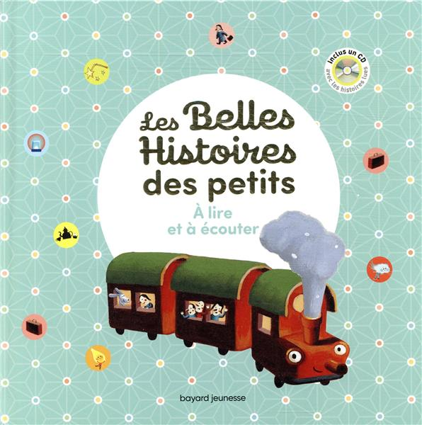 les belles histoires des petits à lire et à écouter ; recueil