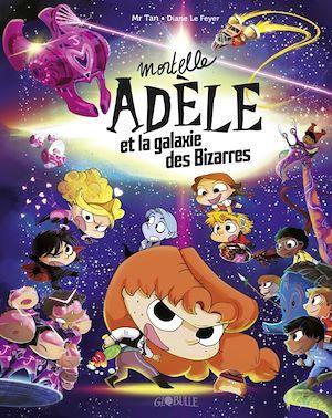 Mortelle Adèle HORS-SERIE ; Mortelle Adèle et la galaxie des bizarres