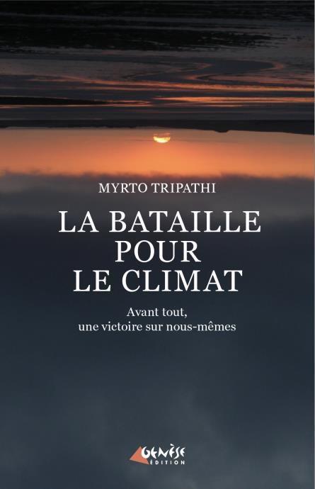 La bataille pour le climat ; avant tout, une victoire sur nous-mêmes