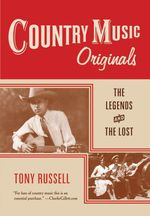 Country Music Originals The Legends And The Lost