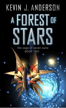 A FOREST OF STARS - SAGA OF SEVEN SUNS BK 2